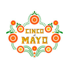 Cinco de Mayo typography banner vector. Mexico design for fiesta cards or party invitation and poster. Flowers traditional mexican embroidery frame with floral letters on white background.