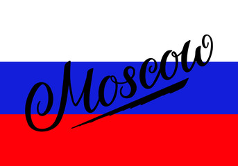 Lettering poster for your design. Creative typography. Hand drawn greeting card with text Moscow. Tourism and travel. Russian flag background. Brush strokes.