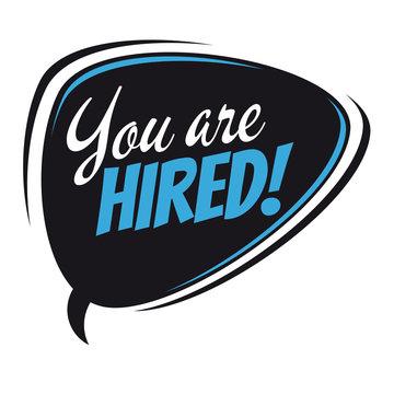 you are hired retro speech bubble
