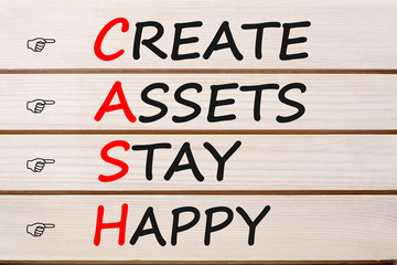 Create Assets Stay Happy CASH