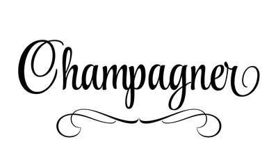 Champagner - Schriftzug