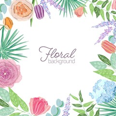Square card template decorated with border or frame made of elegant blooming flowers and leaves. Floral background with beautiful realistic flowering plants. Colorful hand drawn vector illustration.