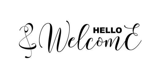 Hello and Welcome handwritten calligraphic letters isolated on white, vector illustration. Template for shops, presentations, invitations, opening ceremonies. Stylish lettering graphic design elements