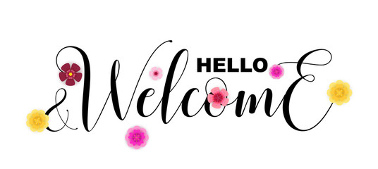 Hello and Welcome calligraphic letters isolated on white, vector illustration. Template for shops, invitations, opening ceremonies. Stylish lettering, cute paper cut flowers, graphic design elements
