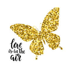Glittering butterfly with text love is in the air Hand drawn calligraphy and brush pen lettering design for holiday greeting card and invitation of wedding, Valentine s day, mother s day, birthday.