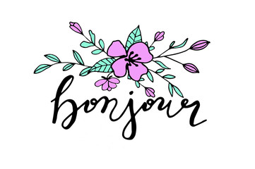 Bonjour hand drawn card with lettering and floral bouquet.