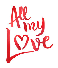 """ALL MY LOVE"" hand lettering"