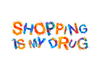 Shopping is my drug. Splash paint