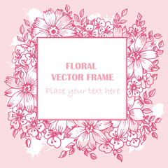 Floral pink vintage vector frame. Hand drawn. Template for greeting cards,wedding invitations. Graphic design page.