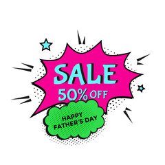 Happy Father's Day sale. Vector illustration comic text speech