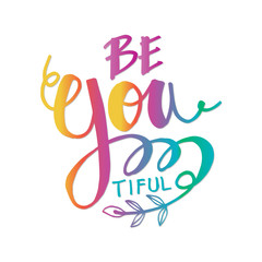 Be you tiful beauty Hand drawn greetings lettering