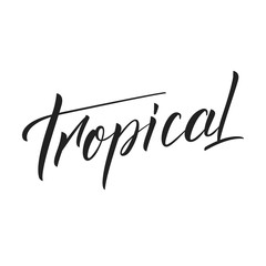 Tropical. Script calligraphy lettering design tropical