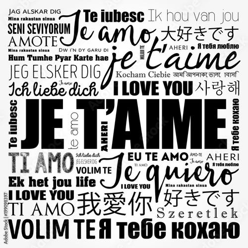 Je t'aime (I Love You in French) in different languages of