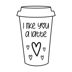 """""""I like you a latte"""""""