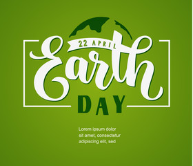 Earth Day. 22 april. Hand lettering text with abstract Earth globe silhouette on green background. Vector template design