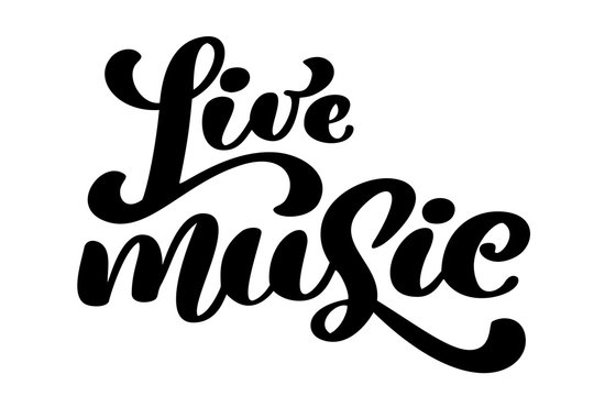 Live music sign icon. Karaoke symbol. modern calligraphy quote. Hand written lettering text, isolated on white background. Vector illustration phrase