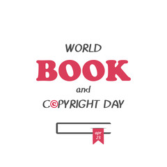Hand drawn elegant modern lettering with book icon for World Book and Copyright Day isolated on white background. Vector illustration for Holiday Collection.