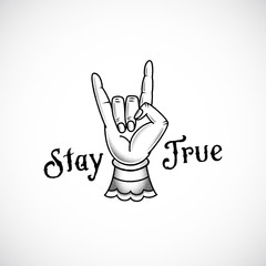 Rock Hand Retro Tattoo Style Abstract Vector Sticker, Sign or Emblem with Stay True Message. Black and White Dot Work Vintage Illustration.