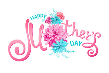 Inscription Happy Mothers Day with decorative pink and blue flowers, floral hand drawn elements on a white background. Template for greeting card, banner, poster, voucher, sale announcement