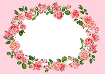 Oval frame of pink roses. Watercolor.