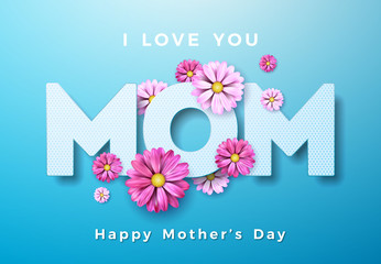 Happy Mothers Day Greeting card design with flower and I Love You Mom typographic elements on blue background. Vector Celebration Illustration template for banner, flyer, invitation, brochure, poster.