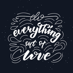 Vector illustration with lettering design Do everything with love.