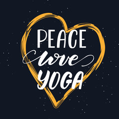 Vector illustration with lettering design Peace, Love, Yoga.