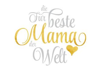 Für die beste Mama der Welt - Schriftzug in Gold