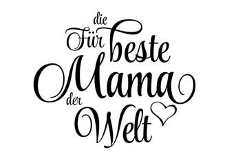 Für die beste Mama der Welt - Schriftzug