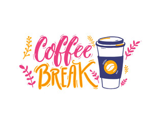 Coffe break - handwritten inscription and illustration of paper coffee cup. Positive caption, hand lettering. Pink, yellow and purple colors.