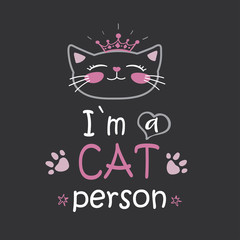 Funny phrase -I am a cat person,cat head with crown.
