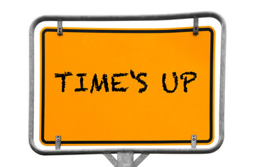Time's up now sign