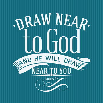 Christian print. Draw near to God
