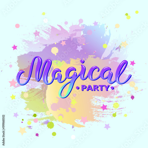 Welcome Magical Party Text Isolated On Pastel Color Background Hand Drawn Lettering As Logo