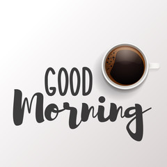 Good morning message on a white background with a breakfast cup of coffee. Vector calligraphic illustration design