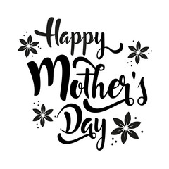Happy Mother's Day lettering whit flowers. Black calligraphy on white background. Vector illustration.