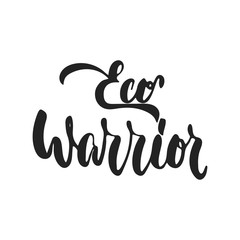 Eco warrior - hand drawn lettering phrase isolated on the black background. Fun brush ink vector illustration for banners, greeting card, poster design.