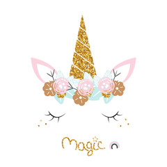 Cute unicorn with floral wreath, slogan and gold glitter elements. Vector hand drawn illustration.