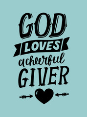 Hand lettering with bible verse God loves a cherful giver .