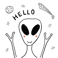 Hand drawn portrait of a cute funny alien in space, waving, with typography. Isolated objects on white background. Line drawing. Vector illustration. Design concept for children print.