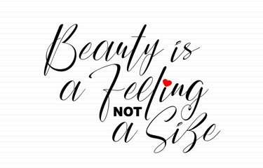 Wall Murals Positive Typography Beauty is a feeling, not a size, body positive motivational quote, handwritten lettering.