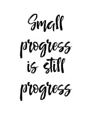 Card with text small progress is still progress. Inspiration message, business concept