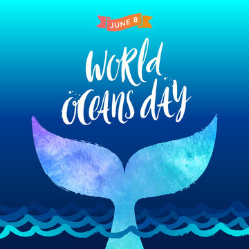 World oceans day vector illustration - brush calligraphy and  the tail of a dive whale above the ocean waves.