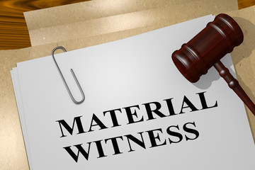 MATERIAL WITNESS concept