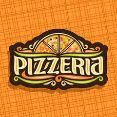 Vector logo for Italian Pizzeria, dark signboard for pizzeria with 4 sliced pieces different kinds of oven pizza top view, original typeface for word pizzeria, vintage signage for fast food restaurant
