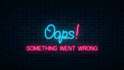 Neon sign of 404 error page with funny text on dark brick wall background. Neon connection error web site page.