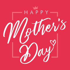 Happy Mothers Day elegant lettering pink greeting card. Calligraphy vector text and heart in frame background for Mother's Day. Best mom ever greeting card