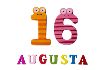 August 16th. Image of August 16, closeup of numbers and letters on white background.