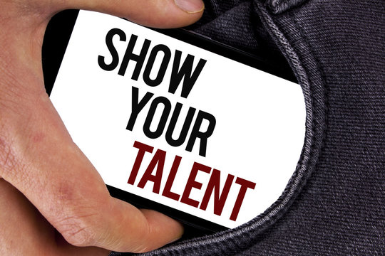 Handwriting text Show Your Talent. Concept meaning Demonstrate personal skills abilities knowledge aptitudes written on Mobile Screen holding in the Hand on Jeans background.