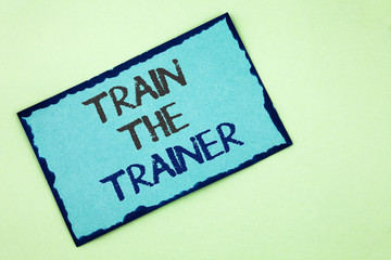 Conceptual hand writing showing Train The Trainer. Business photo text Learning Technique Students being teachers themselves written on Sticky Note Paper on plain background.